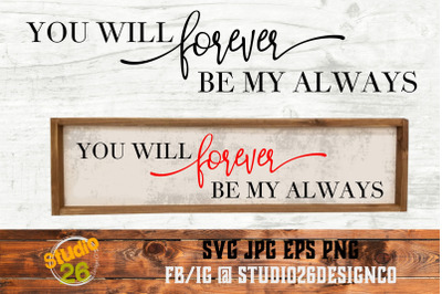 You will forever be my always - 2 Files - SVG PNG EPS