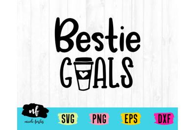 Bestie Goals SVG Cut File