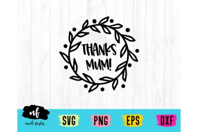 Thanks Mum SVG Cut File