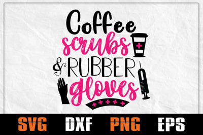 Nurse svg, coffee svg, coffee scrubs and rubber gloves, doctor vector
