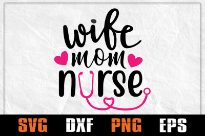 Wife Mom Nurse SVG, Nurse Day SVG, Nurse Life, Heartbeat