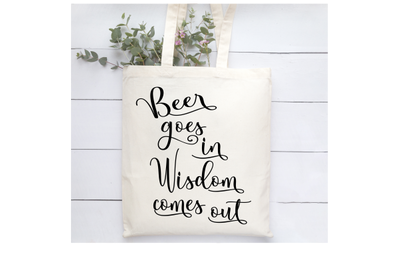 Beer goes in Wisdom comes out