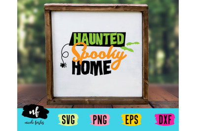 Haunted Spooky Home Halloween SVG Cut File