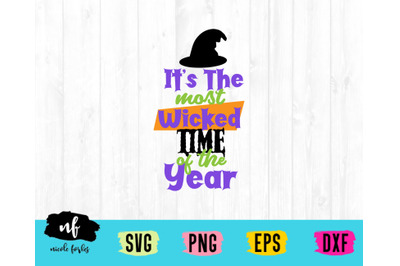 It's The Most Wicked Time Of Year SVG Cut File