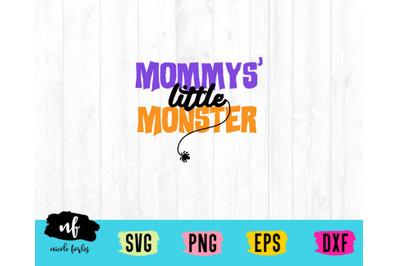 Mommy's Little Monster SVG Cut File