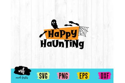 Happy Haunting SVG Cut File
