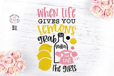 When Life Gives You Lemons Grab the Vodka