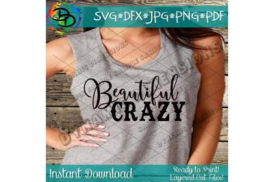 Beautiful crazy svg, Country girl svg, Luke Combs svg, Beautiful craz