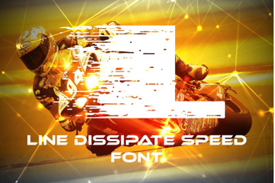 Line Dissipate Speed Font