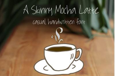 A Skinny Mocha Latte