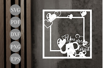 You So Loved Square Photo Frame Papercut Template, Baby SVG, PDF