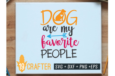 dog are my favorite people svg