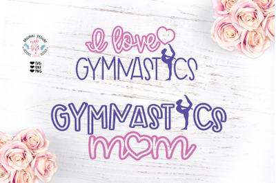 I love Gymnastics - Gymnastics Mom Sport Cut File