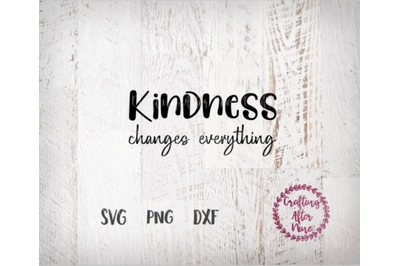 Kindness Changes Everything Svg, Humble and Kind SVG Cut File, Relgiou