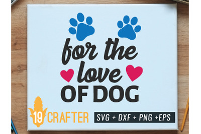 for the love of dog pet svg cut file
