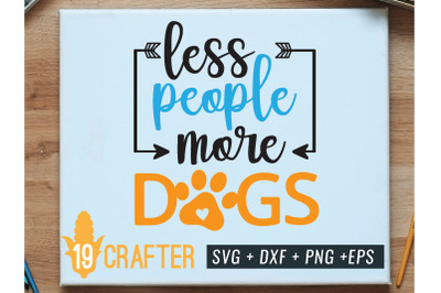 less people more dogs svg cut file