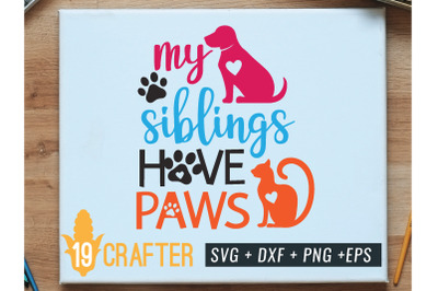 my siblings have paws svg cut file