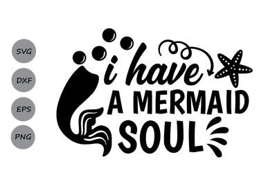 I Have A Mermaid Soul Svg&2C; Mermaid Svg&2C; Mermaid Tail Svg&2C; Mermaid Soul
