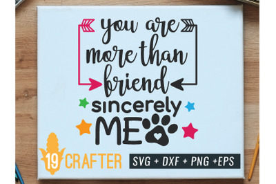 you are more than friend pet lover svg cut file