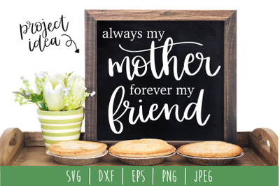 Always My Mother Forever My Friend SVG, DXF, EPS, PNG, JPEG