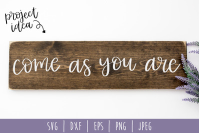 Come As You Are SVG, DXF, EPS, PNG, JPEG