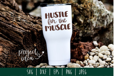 Hustle for the Muscle SVG, DXF, EPS, PNG, JPEG