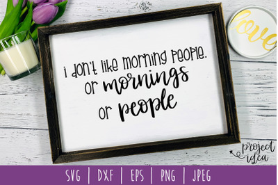 I Don't Like Morning People SVG, DXF, EPS, PNG, JPEG