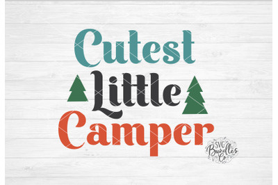 Cutest Little Camper SVG DXF PNG