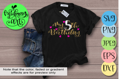Download My 5th Birthday Svg Free Svg Files For Cricut