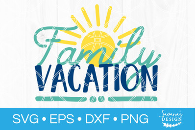 Family Vacation SVG Summer Travel Cut File