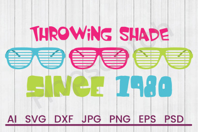 Throwing Shade - SVG File, DXF File