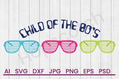 Child Of 80s - SVG File, DXF File