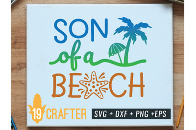 son of a beach summer holiday svg cut file