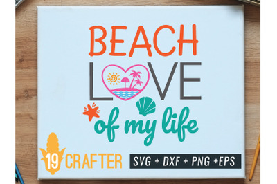 beach love of my life summer svg file