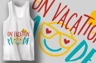 On Vacation Mode | Summer SVG Cut File| Beach T-Shirt Design