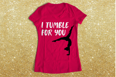 Gymnastics I Tumble for You | SVG | PNG | DXF