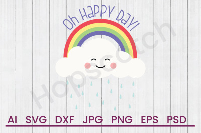 Oh Happy Day - SVG File, DXF File