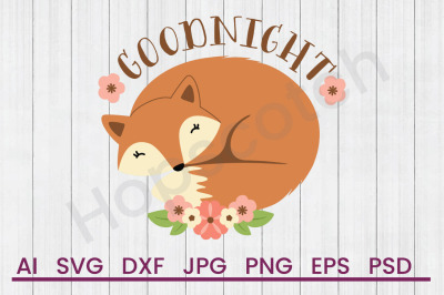 Goodnight Fox - SVG File, DXF File