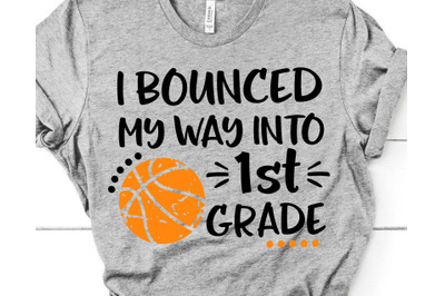 Boy 1st Grade Svg, First Grade Svg, Back to School, I Bounced My Way i