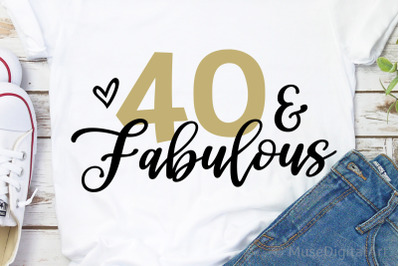 40 Birthday Svg, 40 and Fabulous Svg, Forty Svg, 40th Birthday Svg, Fu