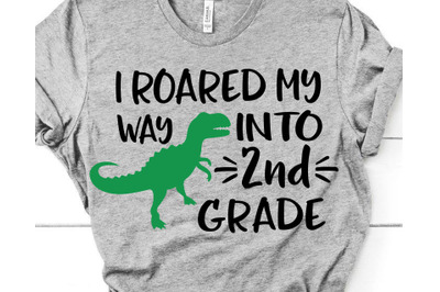 I Roared My Way into 2nd Grade Svg Second Grade Svg Boy Back to School