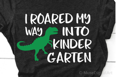 I Roared My Way into Kindergarten Svg Boy Kindergarten, Back to School