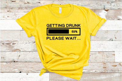 Getting Drunk Please Wait..