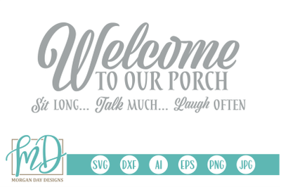 Welcome To Our Porch SVG