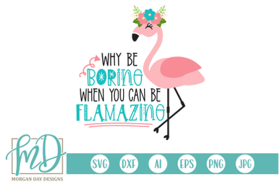 Why Be Boring When You Can Be Flamazing SVG