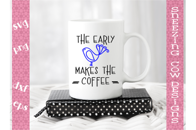 The early bird makes the coffee