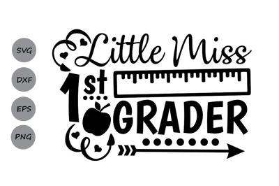Little Miss 1st grade svg, back to school svg, School svg, first grade