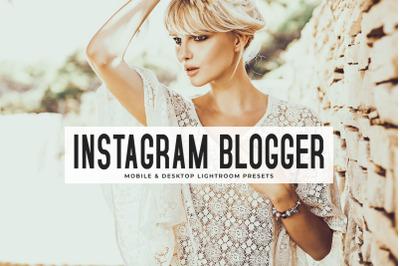 Instagram Blogger Mobile & Desktop Lightroom Presets