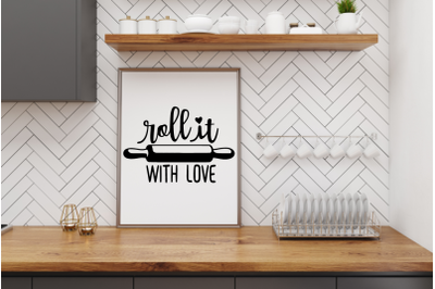 Roll It With Love SVG|Kitchen SVG Quote