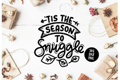 'Tis The Season To Snuggle SVG DXF PNG